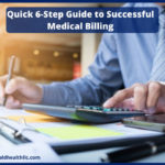quick-6-step-guide-to-successful-medical-billing