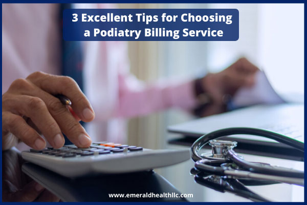 excellent-tips-for-choosing-a-podiatry-billing-service