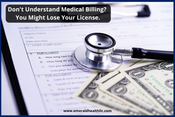 don't-understand-medical-billing-you-might-lose-your-license