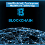 how-blockchain-can-improve-healthcare-technology