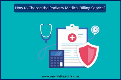 how-to-choose the-podiatry-medical-billing-service